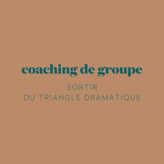 coaching-groupe-sortir-triangle-dramatique